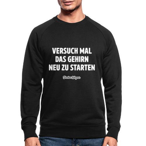 Versuch mal, das Gehirn neu zu starten - Männer Bio-Sweatshirt