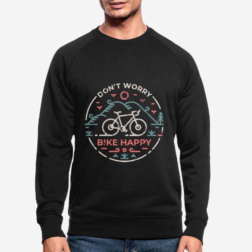 Mach dir keine Sorgen Fahrrad glücklich - Männer Bio-Sweatshirt