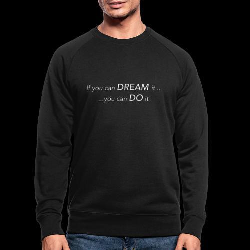 dream do2 - Männer Bio-Sweatshirt