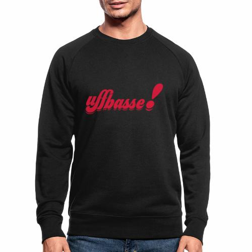 uffbasse! - Männer Bio-Sweatshirt