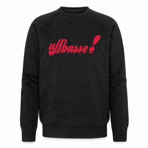 uffbasse! - Männer Bio-Sweatshirt von Stanley & Stella