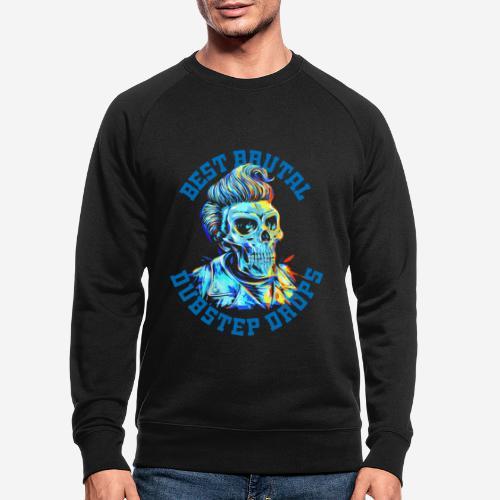 brutale Dubstep-Tropfen - Männer Bio-Sweatshirt
