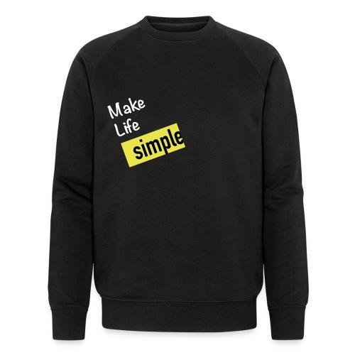 Make Life Simple - Sweat-shirt bio Stanley & Stella Homme