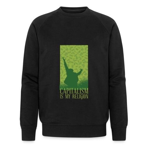 Kapitalismus ist meine Religion. - Männer Bio-Sweatshirt von Stanley & Stella