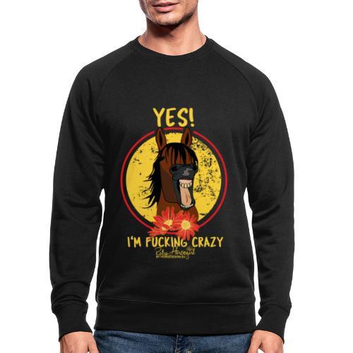 Yes, I M fucking Crazy - Männer Bio-Sweatshirt von Stanley & Stella