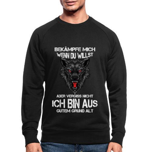 Bekämpfe mich wenn Du willst - Männer Bio-Sweatshirt