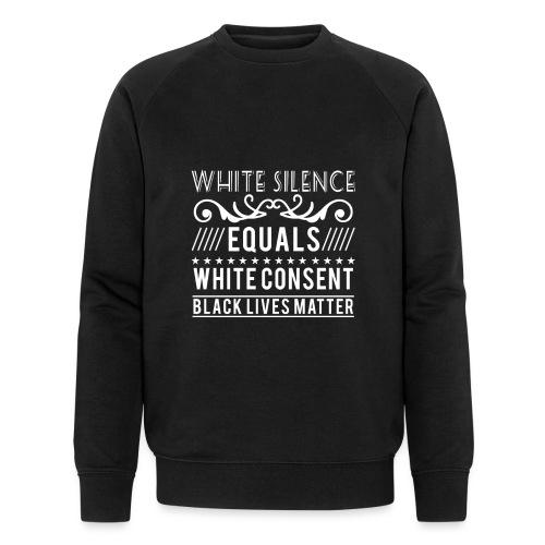 White silence equals white consent black lives - Männer Bio-Sweatshirt von Stanley & Stella