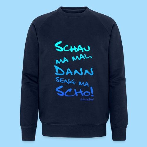 Schau ma mal - Männer Bio-Sweatshirt