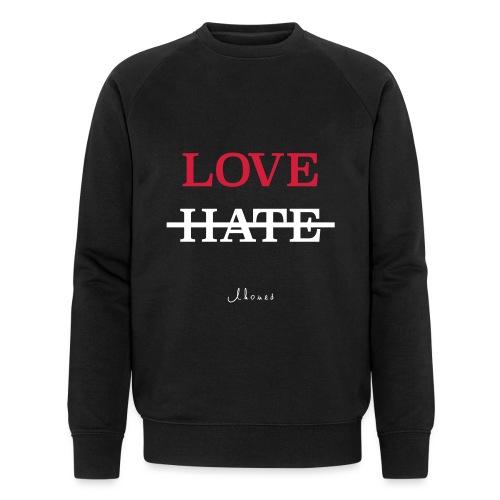 LOVE NOT HATE - Men's Organic Sweatshirt by Stanley & Stella