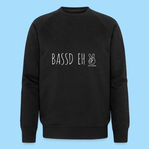 Bassd Eh - Männer Bio-Sweatshirt