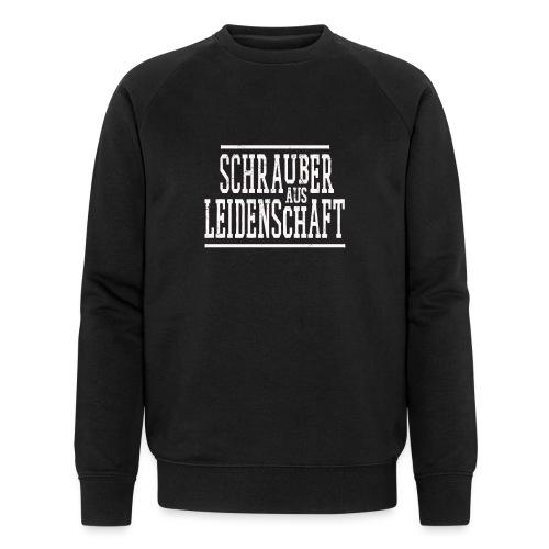 Schrauber aus Leidenschaft Geschenkidee für KFZler - Männer Bio-Sweatshirt