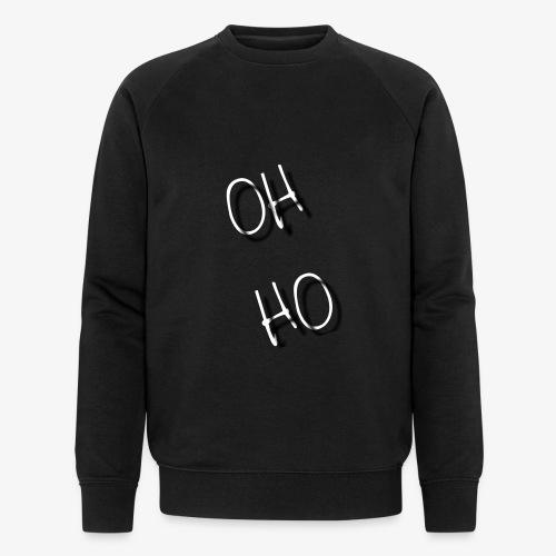 OH HO - Men's Organic Sweatshirt by Stanley & Stella