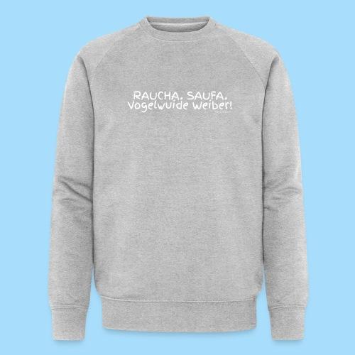 Raucha Saufa Vogelwuide Weiber - Männer Bio-Sweatshirt