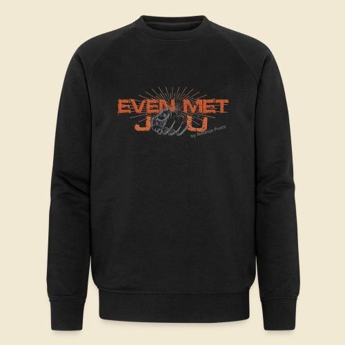 Even met jou | by Natasja Poels - Mannen bio sweatshirt van Stanley & Stella