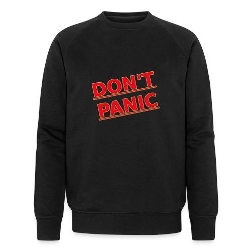 DON T PANIC 2 - Men's Organic Sweatshirt by Stanley & Stella