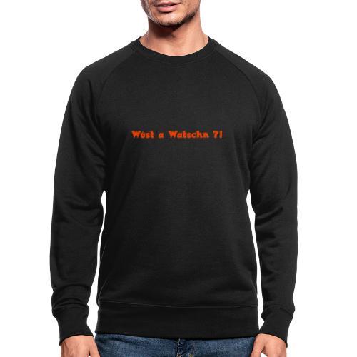 Wüst a Watschn?! - Männer Bio-Sweatshirt