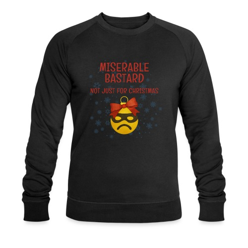 Miserable Bastard - Men's Organic Sweatshirt