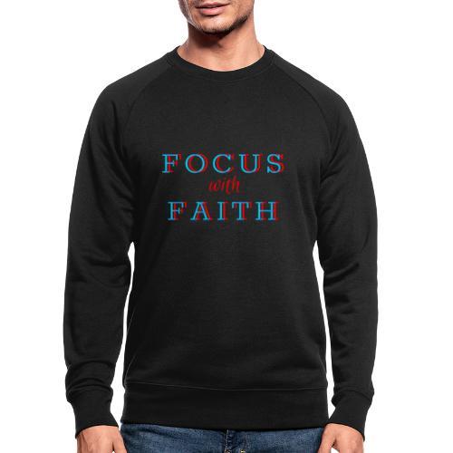 Focus with Faith - Men's Organic Sweatshirt