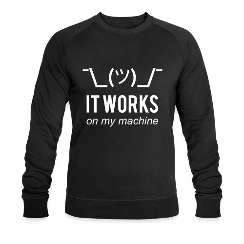 It works on my machine Funny Developer Design - Men's Organic Sweatshirt by Stanley & Stella