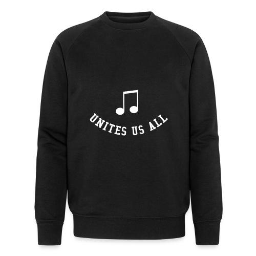 Music Unites Us All Shirt - Men's Organic Sweatshirt by Stanley & Stella