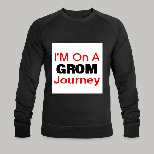 i am on a grom journey - Men's Organic Sweatshirt by Stanley & Stella