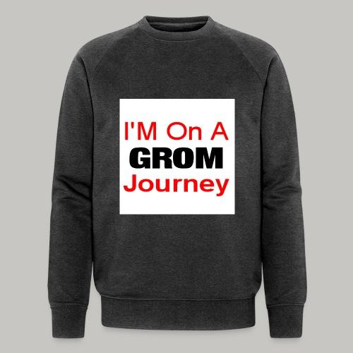 i am on a grom journey - Men's Organic Sweatshirt by Stanley & Stella
