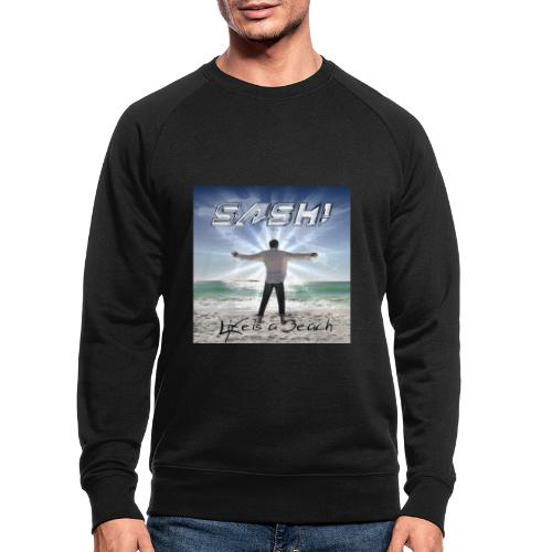Life Is A Beach Cover - Men's Organic Sweatshirt by Stanley & Stella