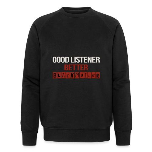 Good Listener - Men's Organic Sweatshirt by Stanley & Stella
