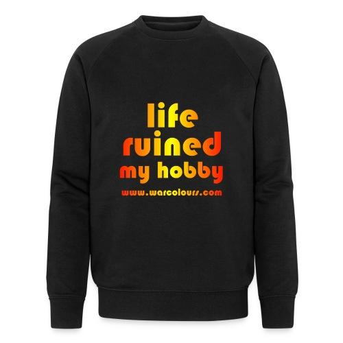 life ruined my hobby sunburst - Men's Organic Sweatshirt by Stanley & Stella