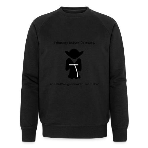 Schnauze halten Du musst - sw/ws Kaffee - Männer Bio-Sweatshirt von Stanley & Stella
