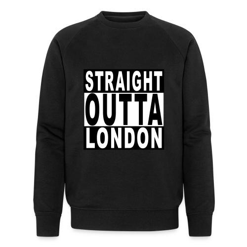 STRAIGHT OUTTA LONDON - Men's Organic Sweatshirt by Stanley & Stella