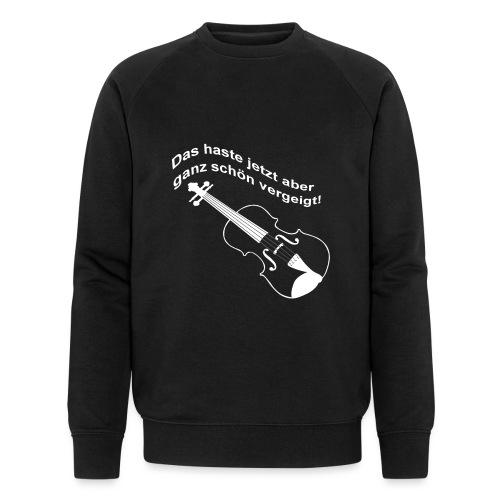 Das haste vergeigt. - Männer Bio-Sweatshirt von Stanley & Stella