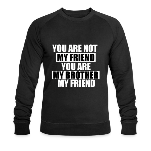 my friend - Sweat-shirt bio
