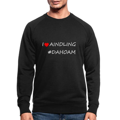 I ❤️ AINDLING #DAHOAM - Männer Bio-Sweatshirt