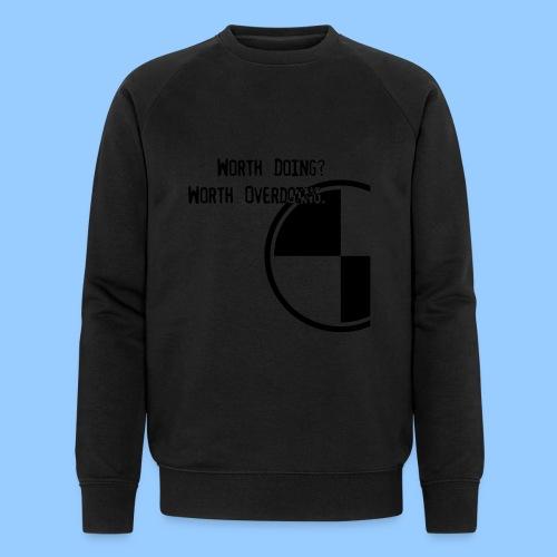 Anything worth doing. - Men's Organic Sweatshirt by Stanley & Stella