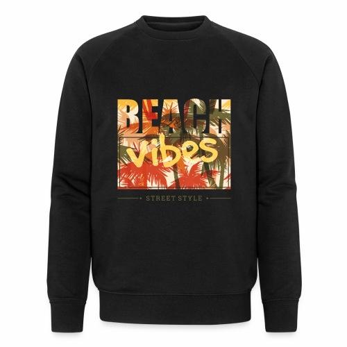 beach vibes street style - Männer Bio-Sweatshirt von Stanley & Stella