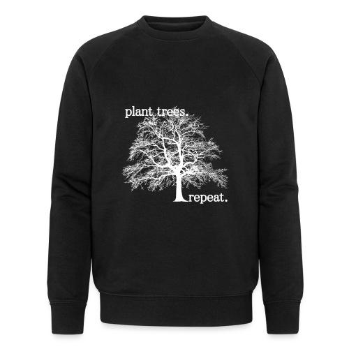PLANT TREES. REPEAT. - Ekologisk sweatshirt herr från Stanley & Stella