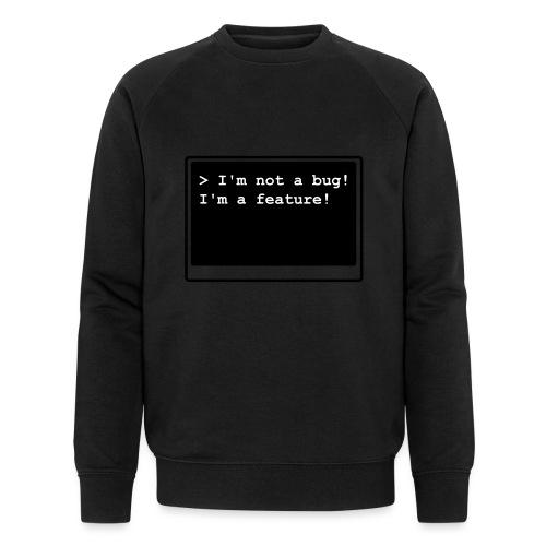 I'm not a bug! I'm a feature! (s/w) - Männer Bio-Sweatshirt von Stanley & Stella