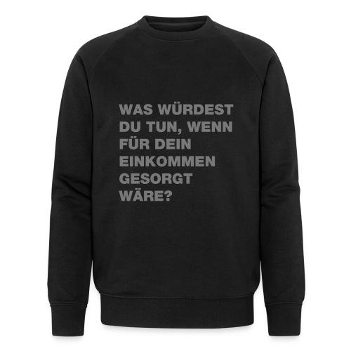 Grundeinkommen BGE - Männer Bio-Sweatshirt von Stanley & Stella