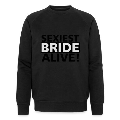 sexiest bride alive - Männer Bio-Sweatshirt