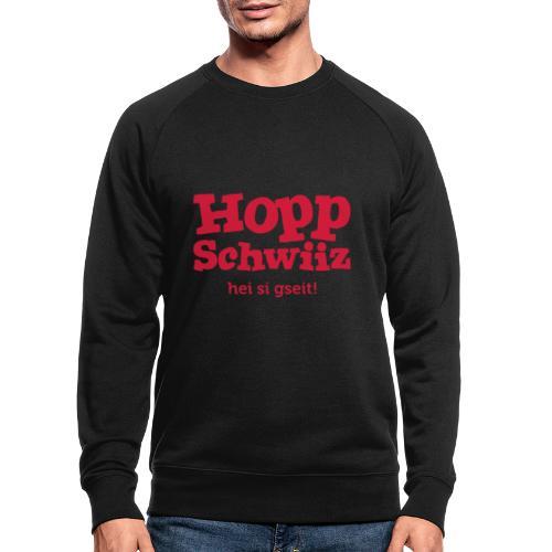 Hopp-Schwiiz hei si gseit - Männer Bio-Sweatshirt