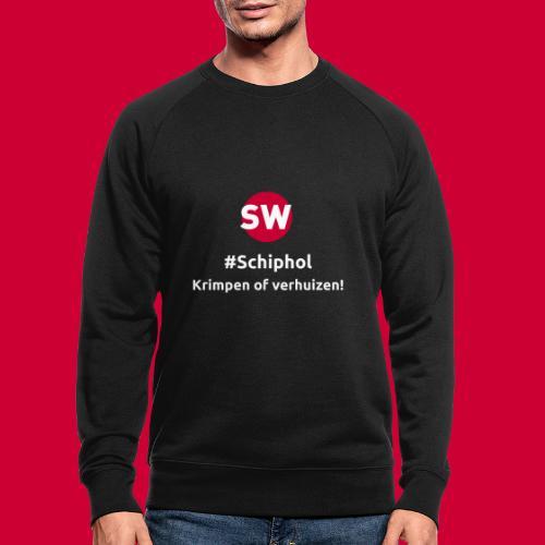 #Schiphol - krimpen of verhuizen! - Mannen bio sweatshirt