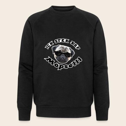 ich steh auf möpse - Männer Bio-Sweatshirt