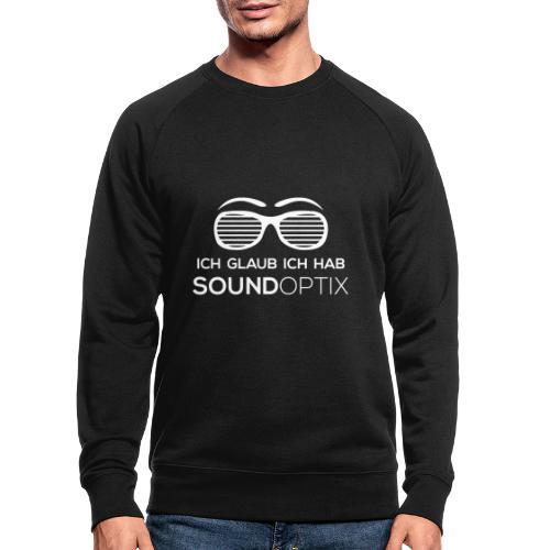 Ich glaub ich hab SoundOptix Weiß - Männer Bio-Sweatshirt