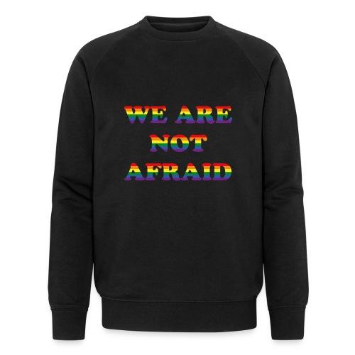 We are not afraid - Men's Organic Sweatshirt by Stanley & Stella