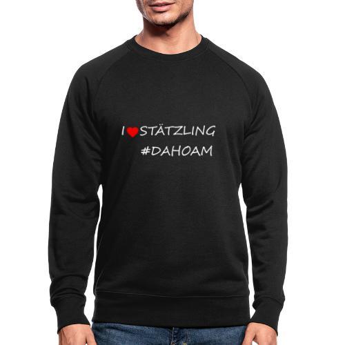 I ❤️ STÄTZLING #DAHOAM - Männer Bio-Sweatshirt