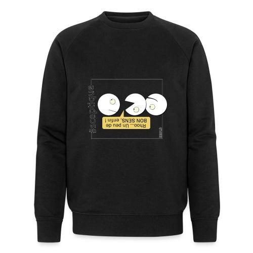 Scepticisme et Bon Sens - Sweat-shirt bio