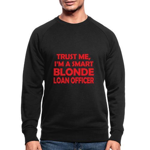 Trust Me I'm A Smart Blonde Loan Officer - Ekologiczna bluza męska