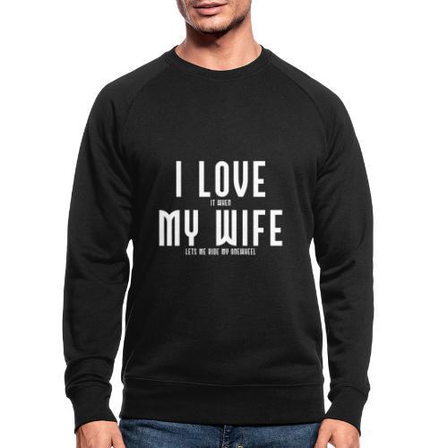 i love my wife - Økologisk sweatshirt til herrer
