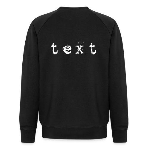 text - Männer Bio-Sweatshirt von Stanley & Stella